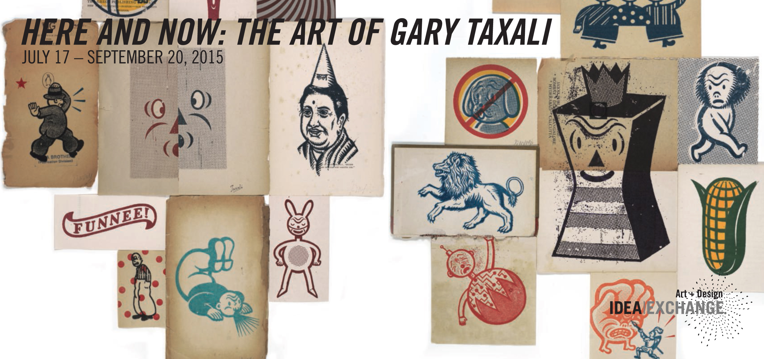 Gary Taxali's First Public Exhibition at Design at Riverside (Cambridge Galleries) opens July 17th