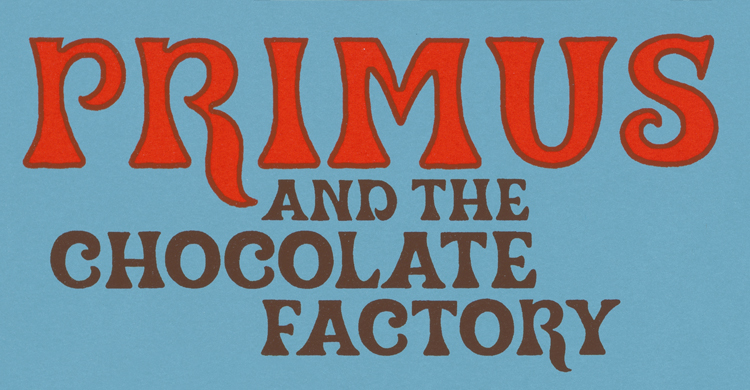 Limited Edition Print Release:  Primus and the Chocolate Factory